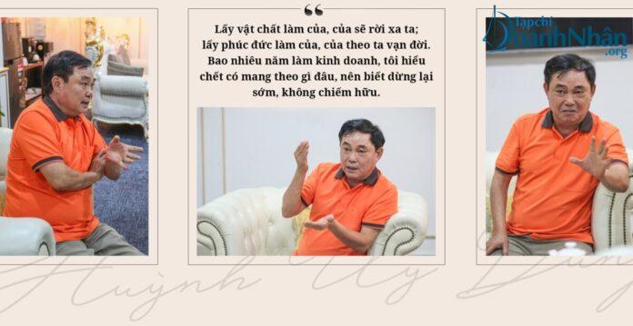 Doanh nhân Huỳnh Uy Dũng: Lấy vật chất làm của, của sẽ rời xa ta; lấy phúc đức làm của, của theo ta vạn đời